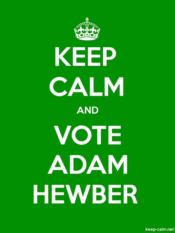 KEEP CALM AND VOTE ADAM HEWBER - white/green - Default (600x800)