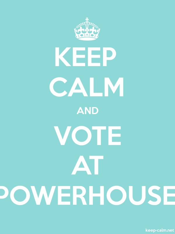 KEEP CALM AND VOTE AT POWERHOUSE - white/lightblue - Default (600x800)