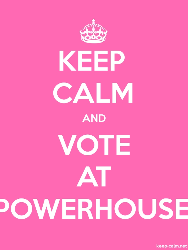 KEEP CALM AND VOTE AT POWERHOUSE - white/pink - Default (600x800)