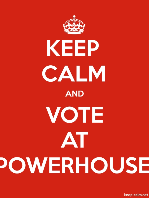 KEEP CALM AND VOTE AT POWERHOUSE - white/red - Default (600x800)