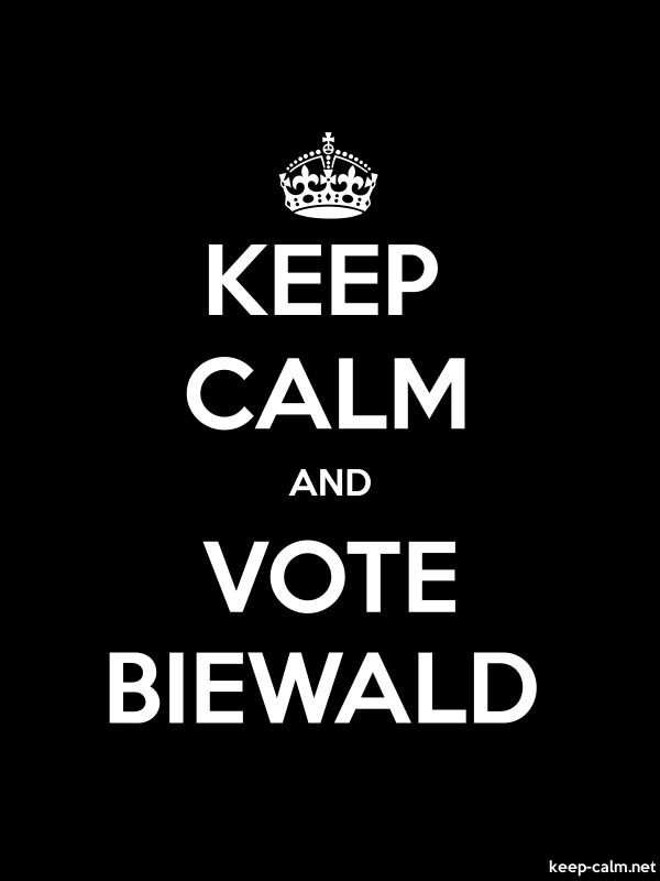 KEEP CALM AND VOTE BIEWALD - white/black - Default (600x800)
