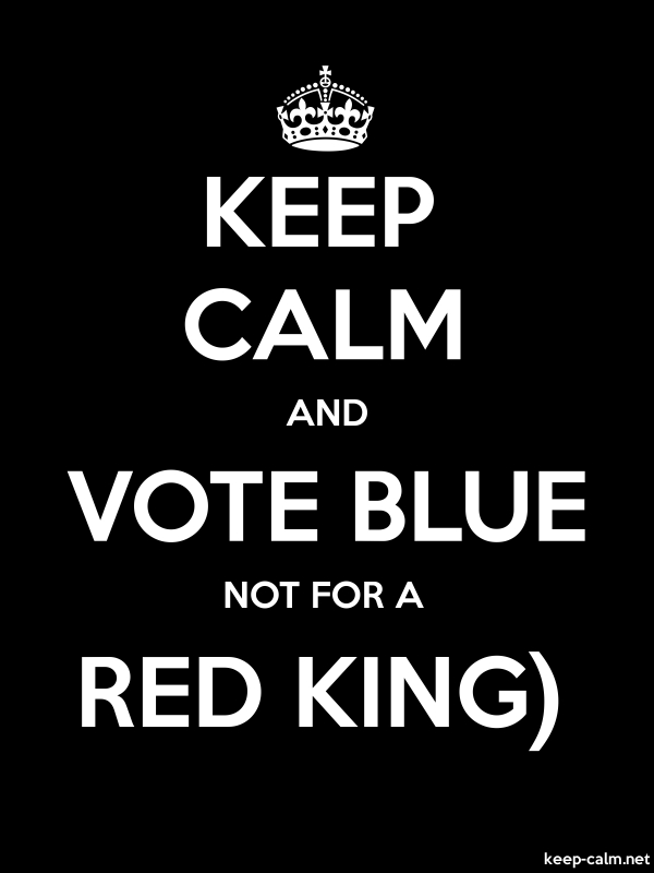 KEEP CALM AND VOTE BLUE NOT FOR A RED KING - white/black - Default (600x800)