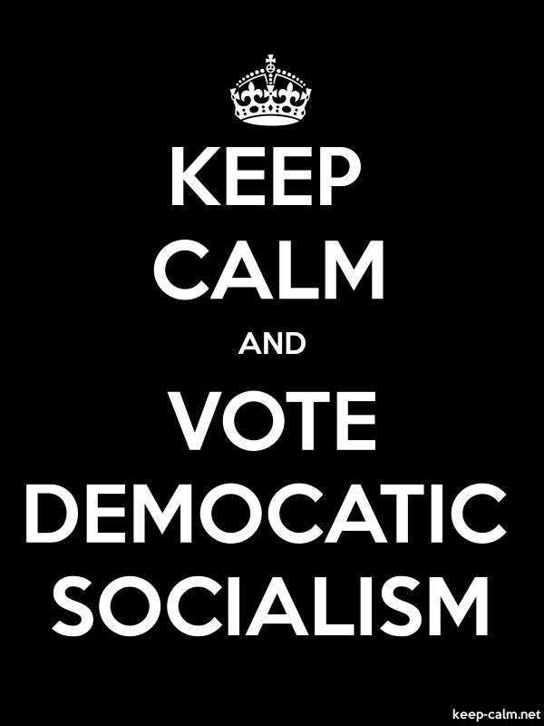 KEEP CALM AND VOTE DEMOCATIC SOCIALISM - white/black - Default (600x800)