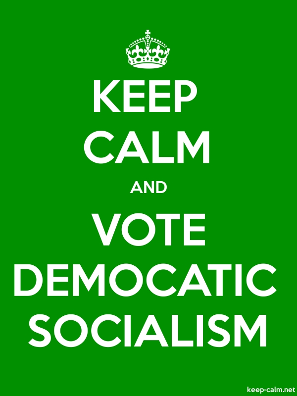 KEEP CALM AND VOTE DEMOCATIC SOCIALISM - white/green - Default (600x800)