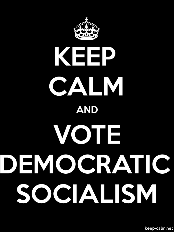KEEP CALM AND VOTE DEMOCRATIC SOCIALISM - white/black - Default (600x800)