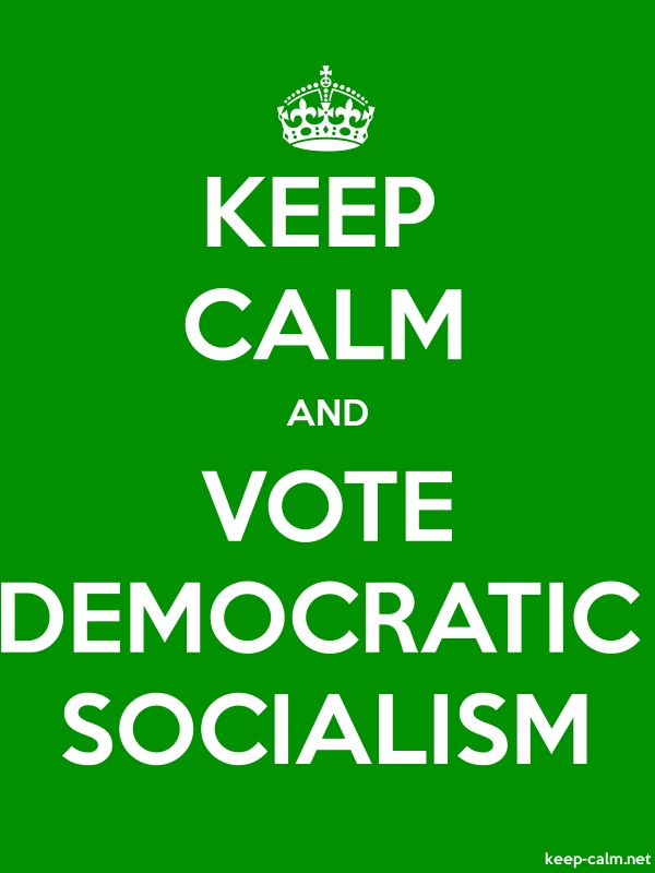 KEEP CALM AND VOTE DEMOCRATIC SOCIALISM - white/green - Default (600x800)