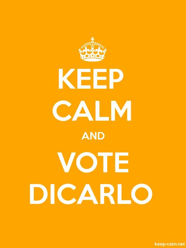KEEP CALM AND VOTE DICARLO - white/orange - Default (600x800)