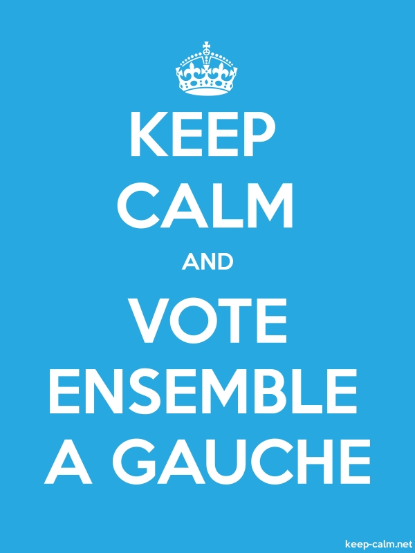 KEEP CALM AND VOTE ENSEMBLE A GAUCHE - white/blue - Default (600x800)