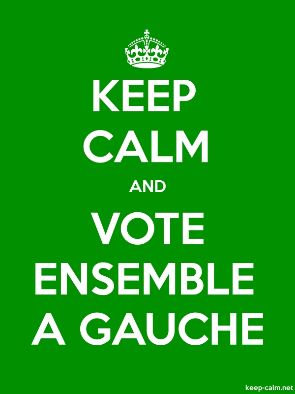 KEEP CALM AND VOTE ENSEMBLE A GAUCHE - white/green - Default (600x800)