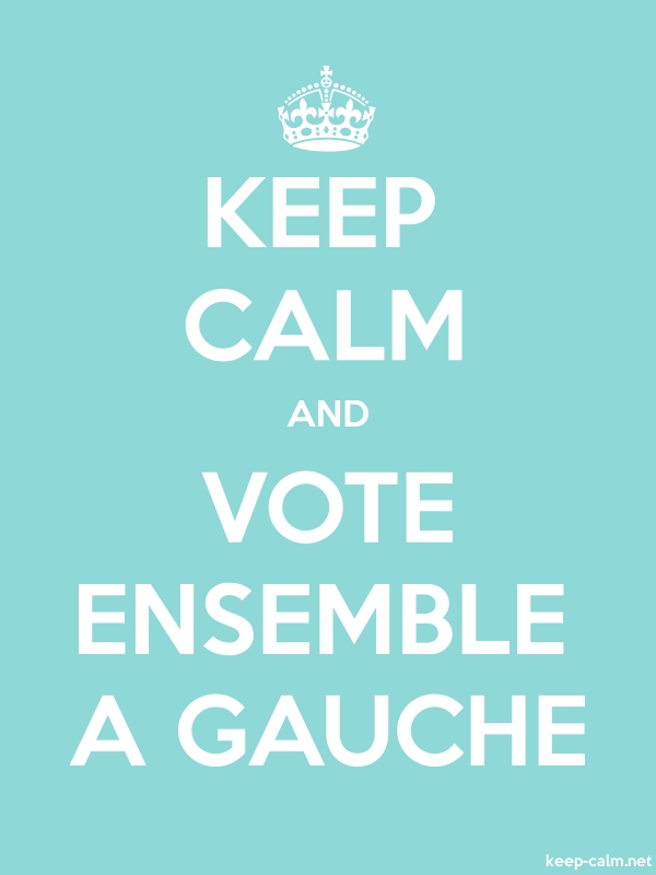 KEEP CALM AND VOTE ENSEMBLE A GAUCHE - white/lightblue - Default (600x800)