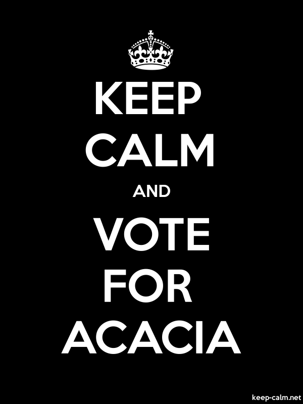 KEEP CALM AND VOTE FOR ACACIA - white/black - Default (600x800)