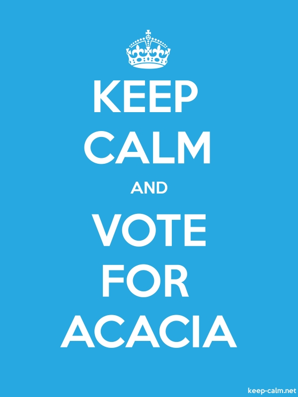 KEEP CALM AND VOTE FOR ACACIA - white/blue - Default (600x800)