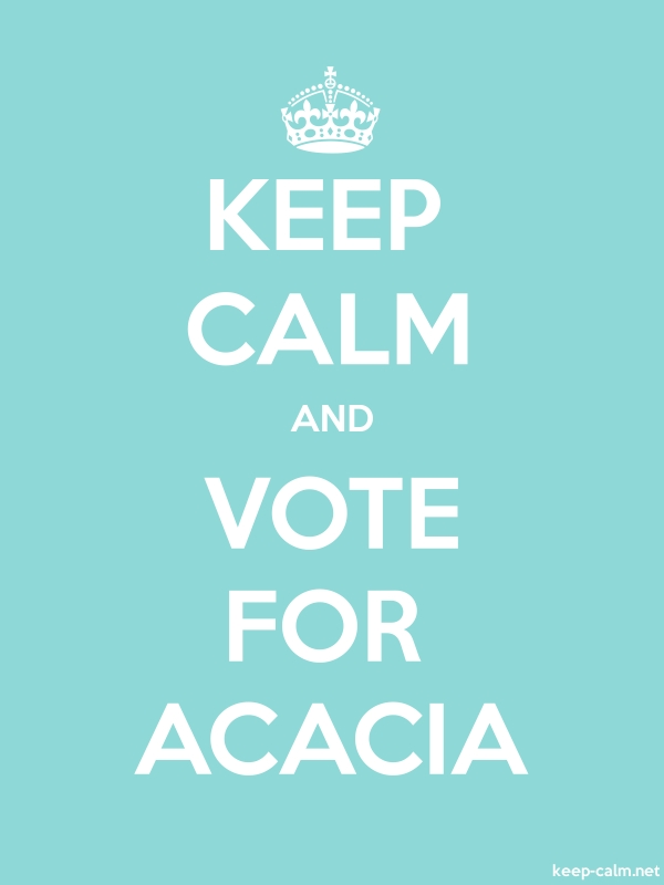 KEEP CALM AND VOTE FOR ACACIA - white/lightblue - Default (600x800)
