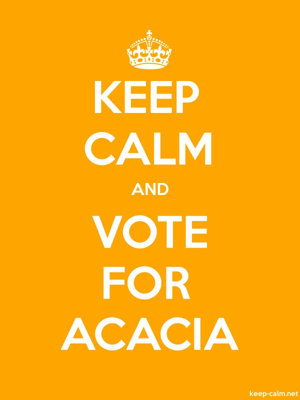 KEEP CALM AND VOTE FOR ACACIA - white/orange - Default (600x800)