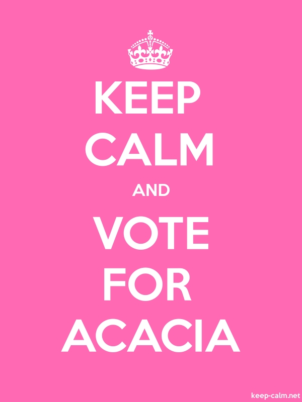 KEEP CALM AND VOTE FOR ACACIA - white/pink - Default (600x800)