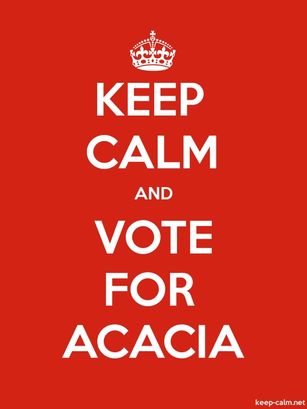 KEEP CALM AND VOTE FOR ACACIA - white/red - Default (600x800)