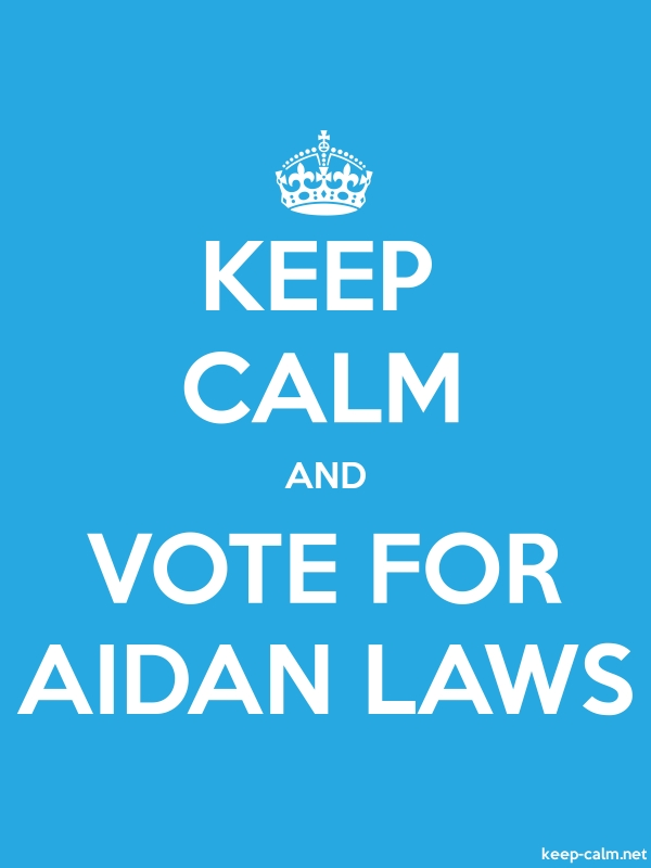 KEEP CALM AND VOTE FOR AIDAN LAWS - white/blue - Default (600x800)