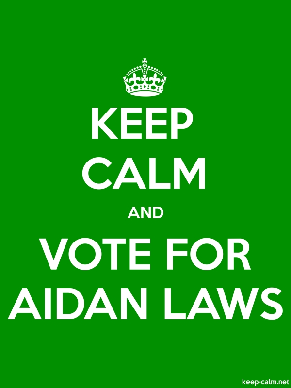 KEEP CALM AND VOTE FOR AIDAN LAWS - white/green - Default (600x800)