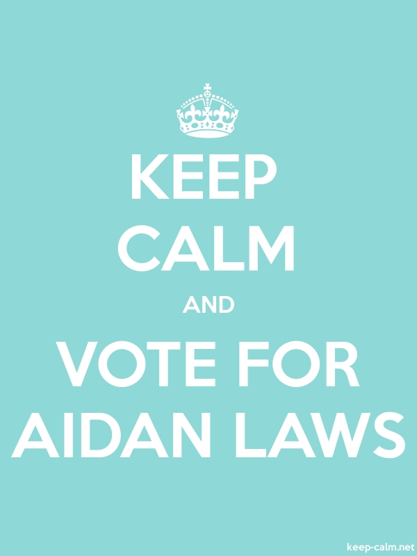 KEEP CALM AND VOTE FOR AIDAN LAWS - white/lightblue - Default (600x800)
