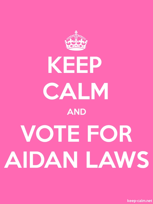 KEEP CALM AND VOTE FOR AIDAN LAWS - white/pink - Default (600x800)