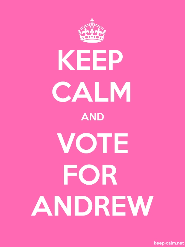 KEEP CALM AND VOTE FOR ANDREW - white/pink - Default (600x800)