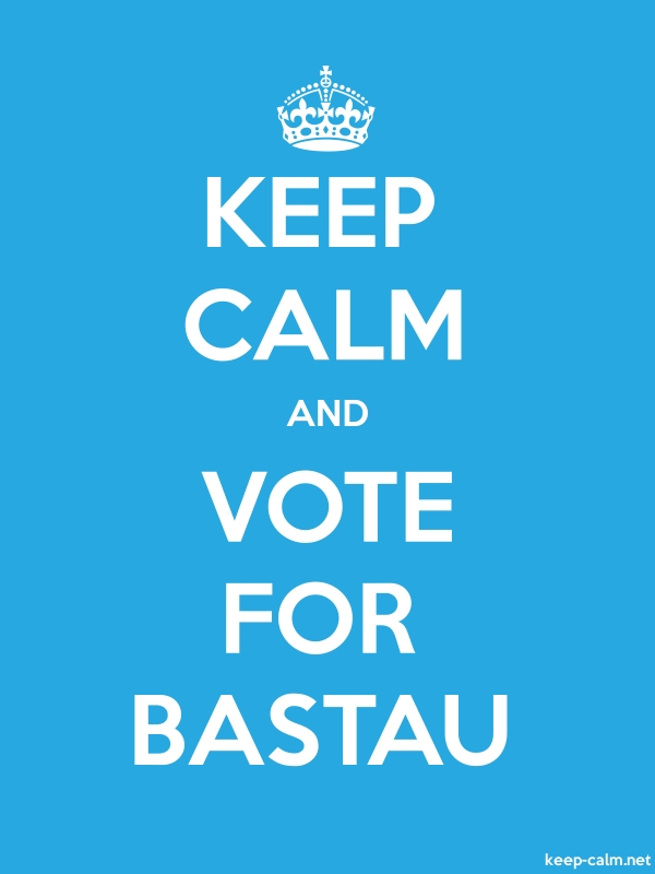 KEEP CALM AND VOTE FOR BASTAU - white/blue - Default (600x800)