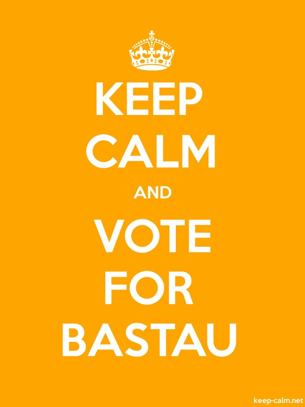 KEEP CALM AND VOTE FOR BASTAU - white/orange - Default (600x800)