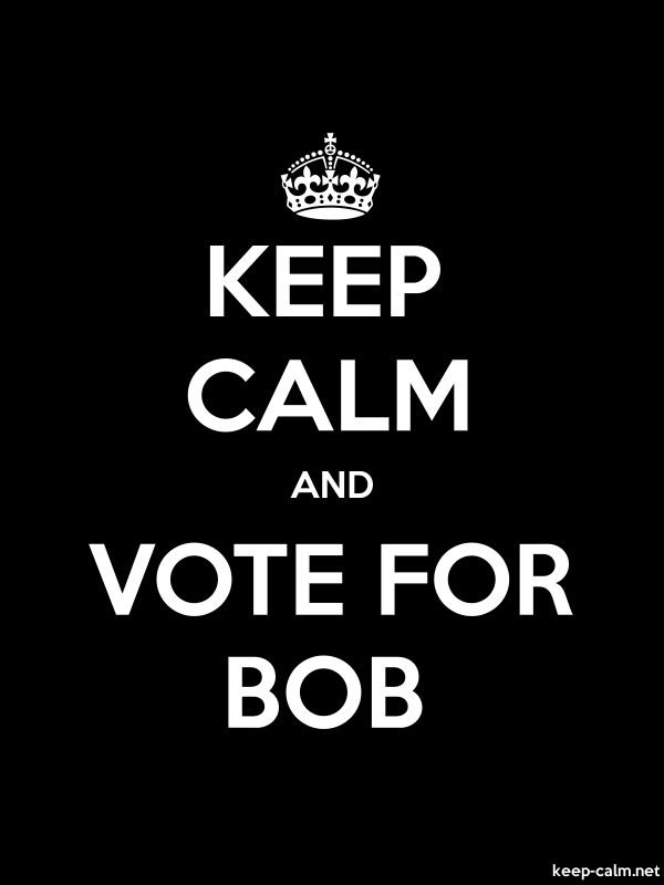 KEEP CALM AND VOTE FOR BOB - white/black - Default (600x800)