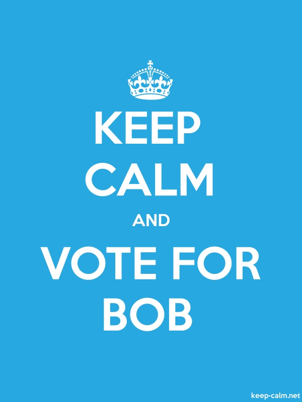 KEEP CALM AND VOTE FOR BOB - white/blue - Default (600x800)