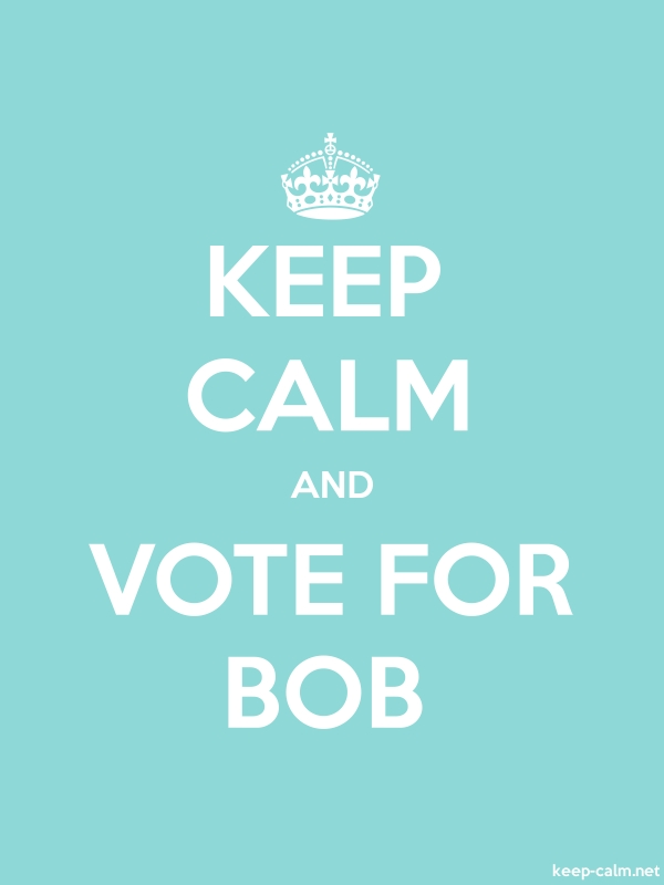 KEEP CALM AND VOTE FOR BOB - white/lightblue - Default (600x800)
