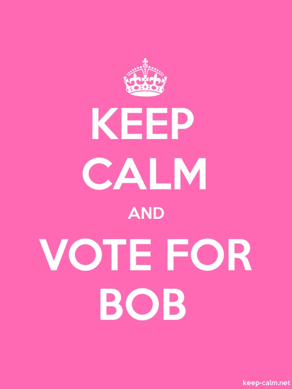 KEEP CALM AND VOTE FOR BOB - white/pink - Default (600x800)