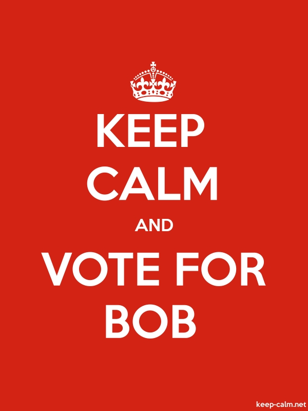 KEEP CALM AND VOTE FOR BOB - white/red - Default (600x800)