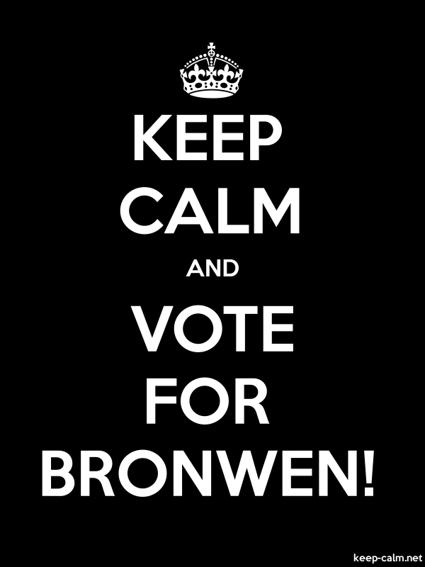 KEEP CALM AND VOTE FOR BRONWEN! - white/black - Default (600x800)