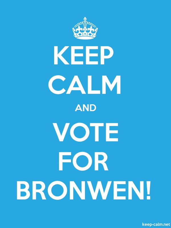 KEEP CALM AND VOTE FOR BRONWEN! - white/blue - Default (600x800)