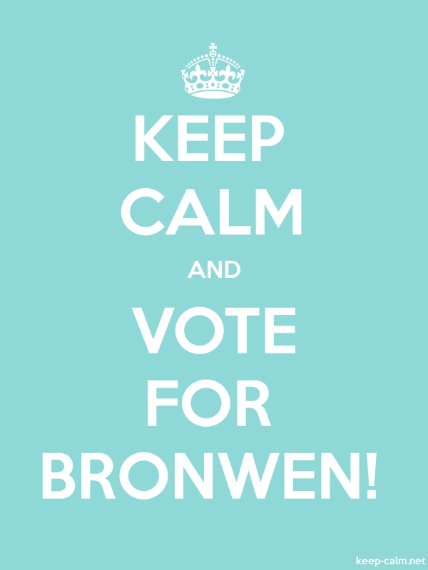 KEEP CALM AND VOTE FOR BRONWEN! - white/lightblue - Default (600x800)
