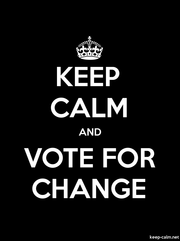 KEEP CALM AND VOTE FOR CHANGE - white/black - Default (600x800)