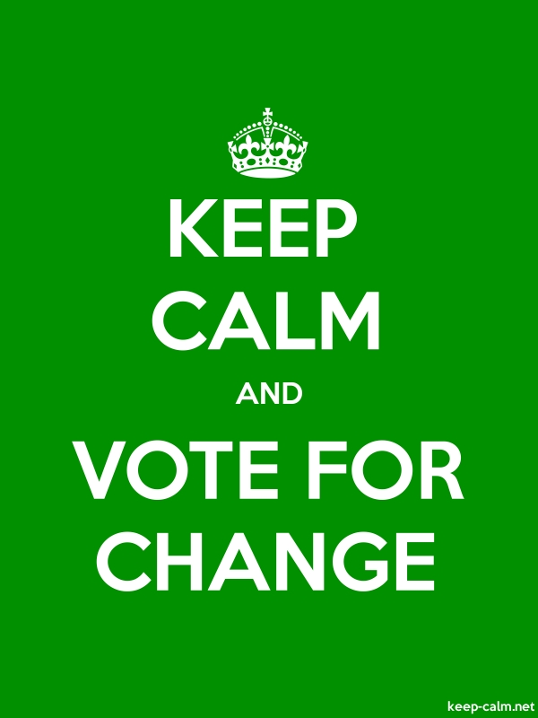 KEEP CALM AND VOTE FOR CHANGE - white/green - Default (600x800)