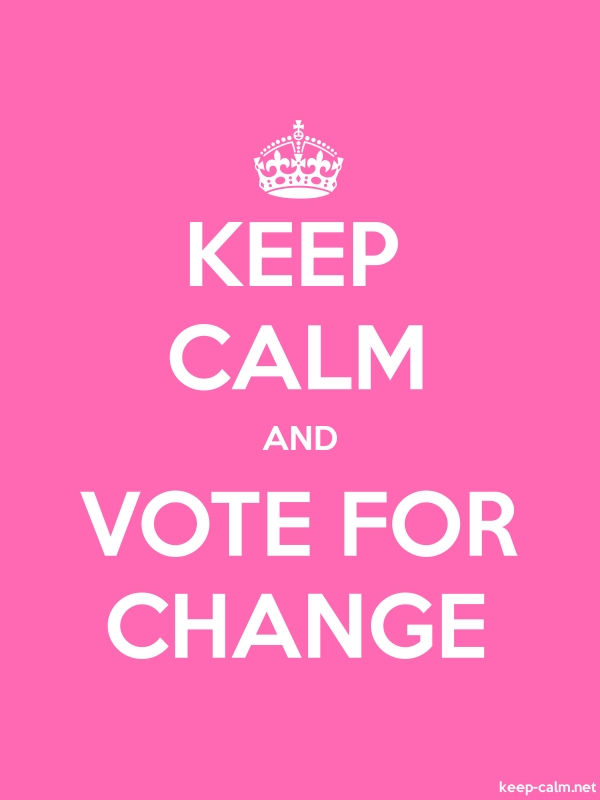 KEEP CALM AND VOTE FOR CHANGE - white/pink - Default (600x800)