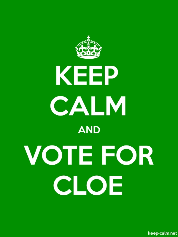 KEEP CALM AND VOTE FOR CLOE - white/green - Default (600x800)