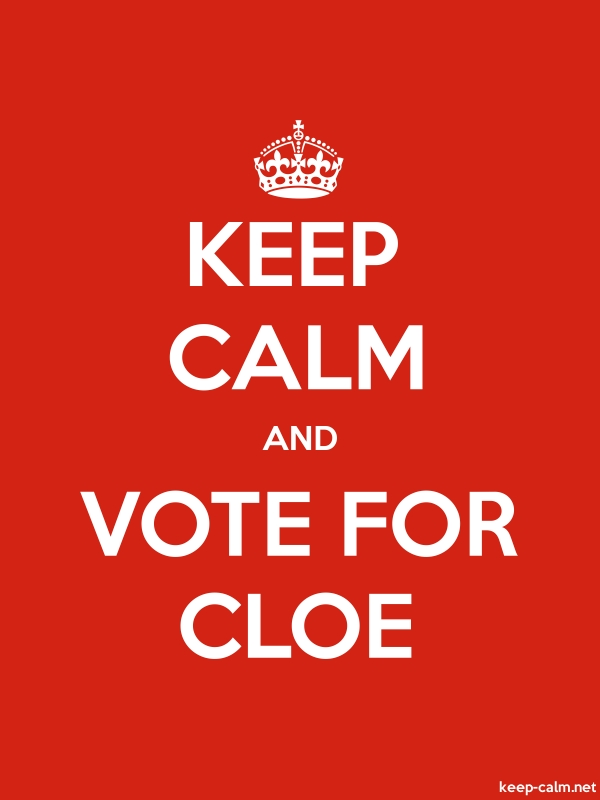 KEEP CALM AND VOTE FOR CLOE - white/red - Default (600x800)
