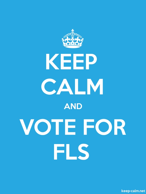 KEEP CALM AND VOTE FOR FLS - white/blue - Default (600x800)