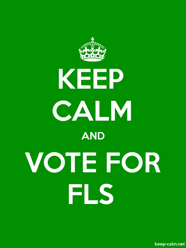 KEEP CALM AND VOTE FOR FLS - white/green - Default (600x800)
