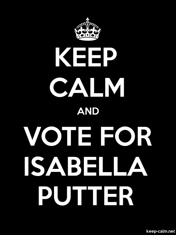 KEEP CALM AND VOTE FOR ISABELLA PUTTER - white/black - Default (600x800)
