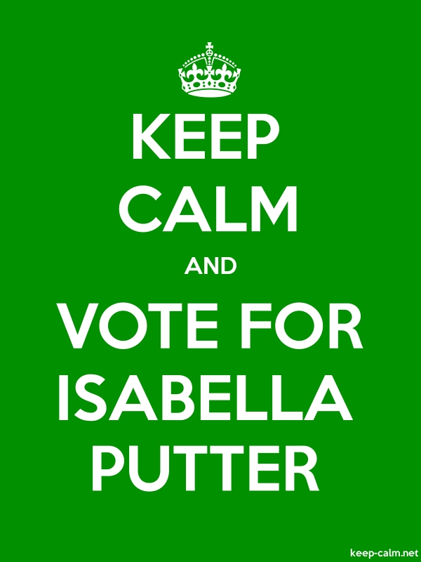 KEEP CALM AND VOTE FOR ISABELLA PUTTER - white/green - Default (600x800)