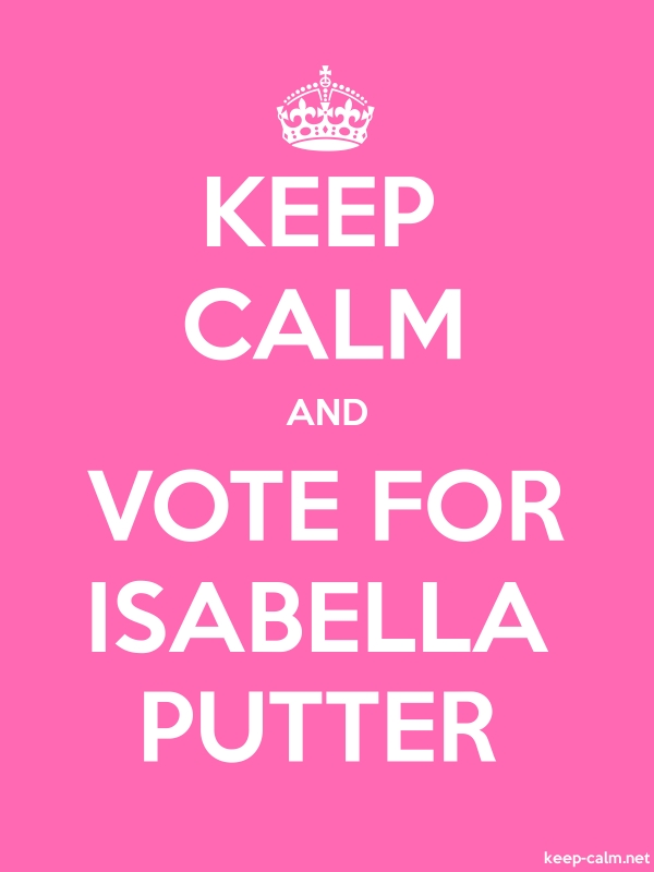 KEEP CALM AND VOTE FOR ISABELLA PUTTER - white/pink - Default (600x800)
