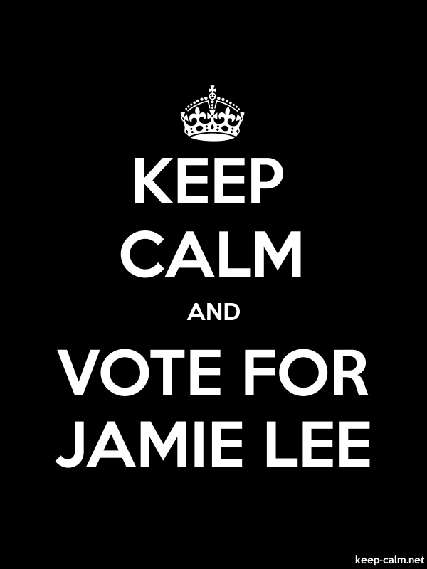 KEEP CALM AND VOTE FOR JAMIE LEE - white/black - Default (600x800)