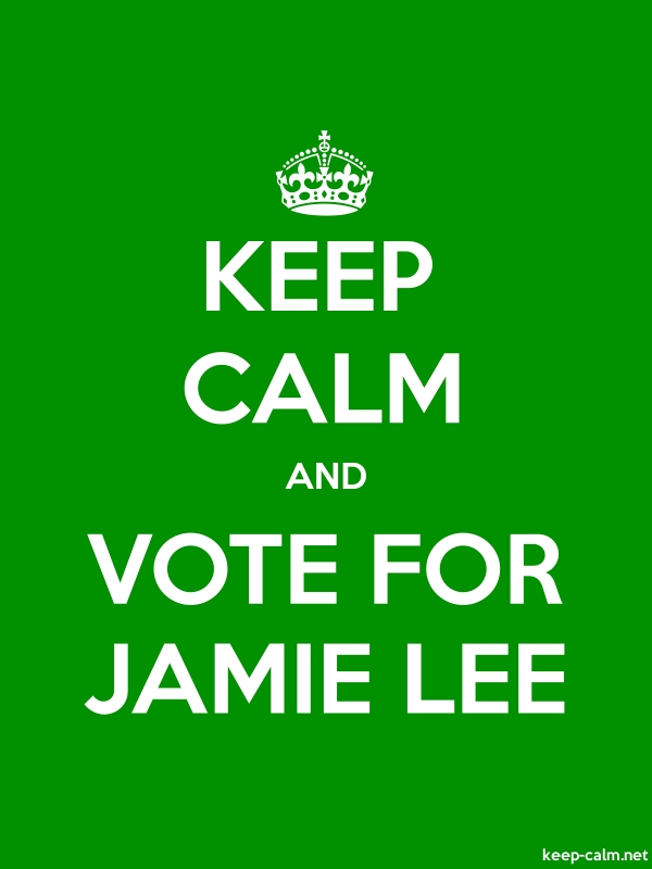 KEEP CALM AND VOTE FOR JAMIE LEE - white/green - Default (600x800)
