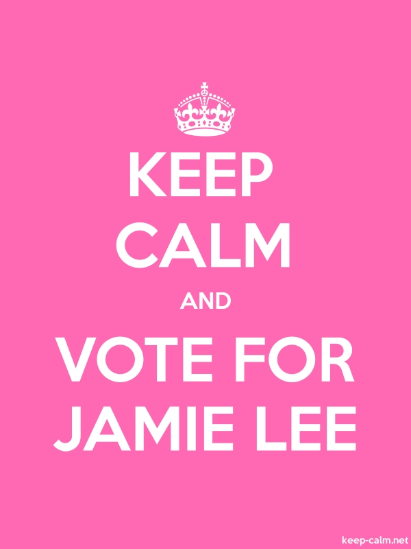 KEEP CALM AND VOTE FOR JAMIE LEE - white/pink - Default (600x800)