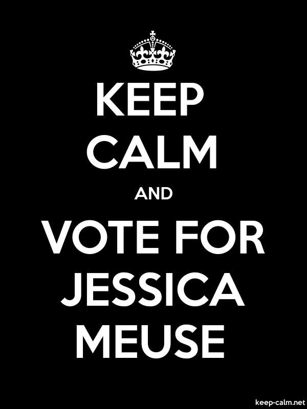 KEEP CALM AND VOTE FOR JESSICA MEUSE - white/black - Default (600x800)