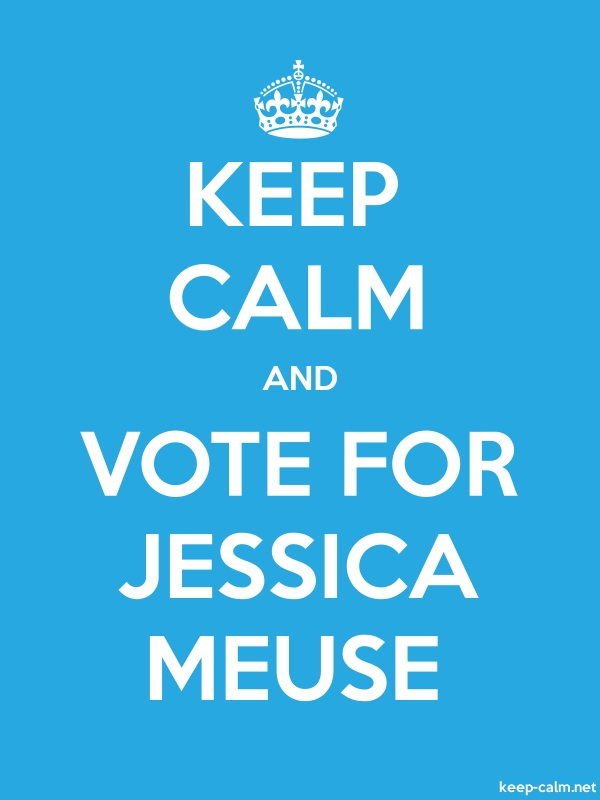 KEEP CALM AND VOTE FOR JESSICA MEUSE - white/blue - Default (600x800)